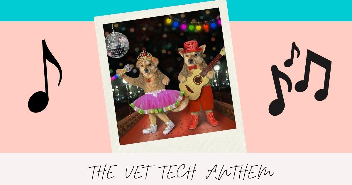 The Vet Tech Anthem